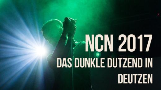 NCN 2017 – DER Abschluss des Festivaljahres für die schwarze Szene // Teil1