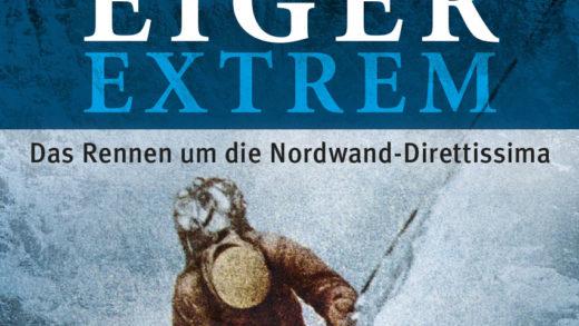 Eiger Extrem – Ein Buch atemberaubend wie der Berg